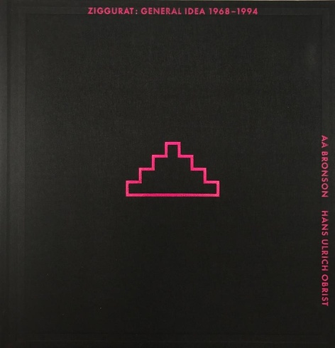 Ziggurat: General Idea 1968-1994 - Launch and Discussion with AA Bronson