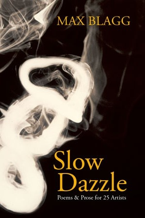 Slow Dazzle: Poems & Prose for 25 Artists