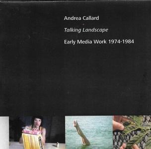 Talking Landscape : Early Media Work 1974 - 1984