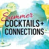 Summer Cocktails & Connections