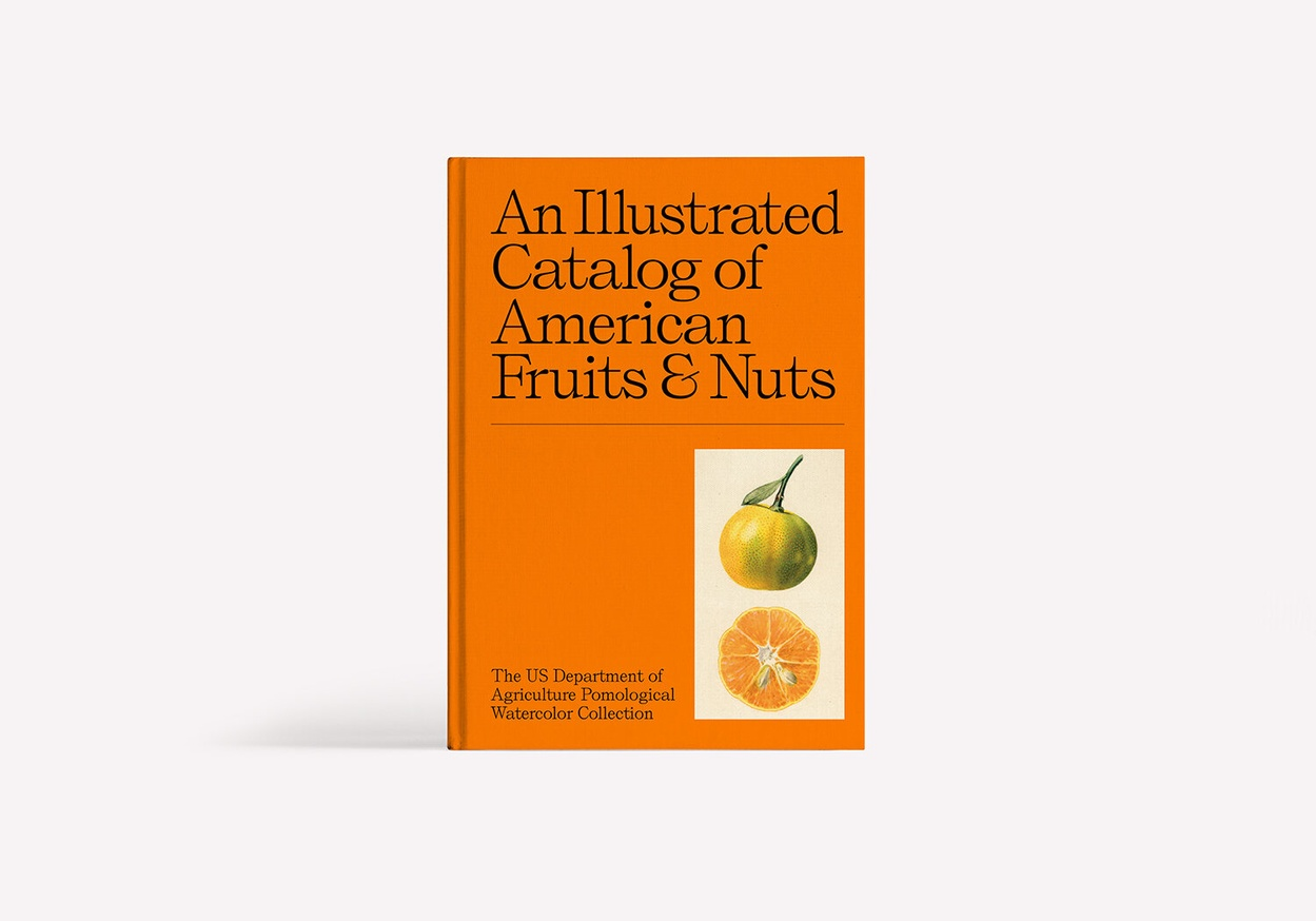 An Illustrated Catalog of American Fruits & Nuts: The U.S. Department of Agriculture Pomological Watercolor Collection