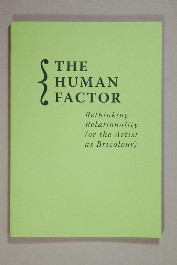 The Human Factor : Rethinking Relationality (or the Artist as Bricoleur) thumbnail 3