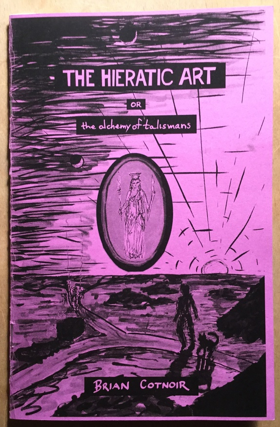 Brian Cotnoir - The Hieratic Art: or the alchemy of talismans