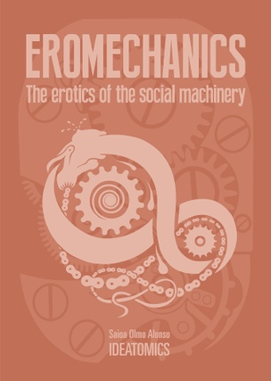 Eromechanics: The Erotics of the Social Machinery
