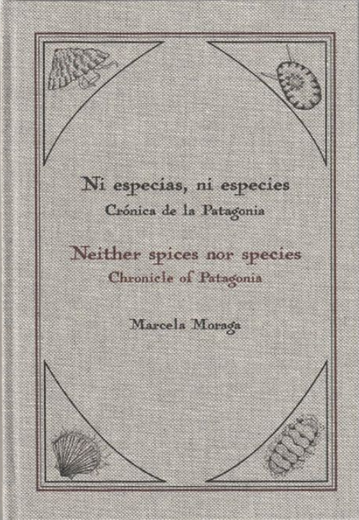 Ni especias, ni especies: Crónica de la Patagonia (Neither spices nor species: Chronicle of Patagonia)
