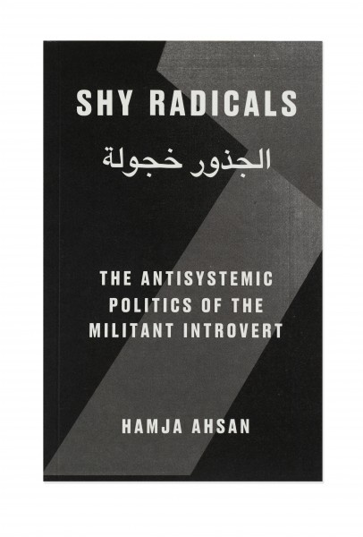 Shy Radicals: The Antisystemic Politics of the Militant Introvert