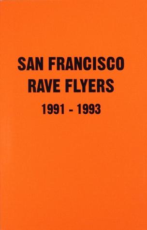 San Francisco Rave Flyers 1991-1993, Vol. 1