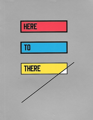 HERE TO THERE