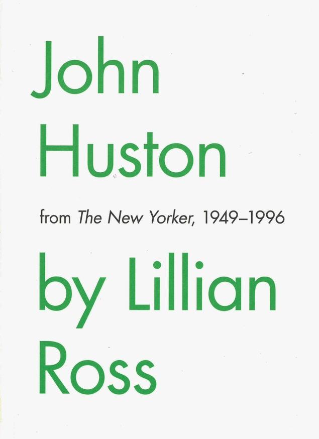 John Huston by Lillian Ross