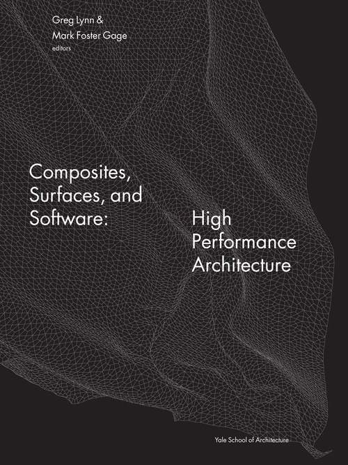 Composites, Surfaces, and Software: High Performance Architecture