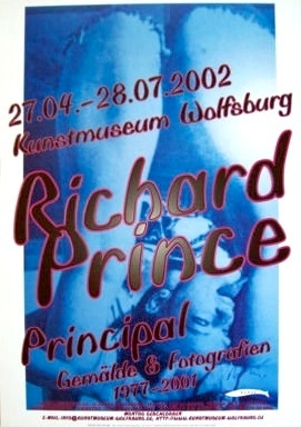 [Richard Prince : Principal, Painting and Photographs, Kunstmuseum Wolfsburg] Poster, 2002