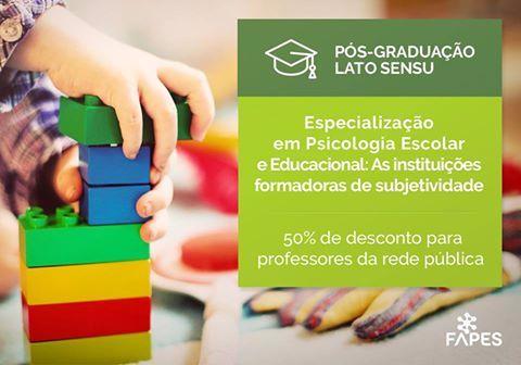Especialização em Psicologia Escolar e educacional: As instituições formadoras de subjetividade