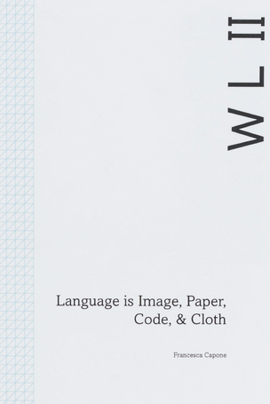 Weaving Language II: Language is Image, Paper, Code, & Cloth