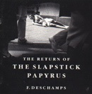 The Return of the Slapstick Papyrus