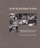 Let Me Tell You Where I've Been : Photographs and Interviews with Seven Vietnam Veterans