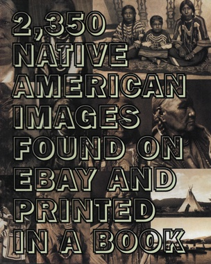 2,350 Native American Images Found on eBay and Printed in a Book