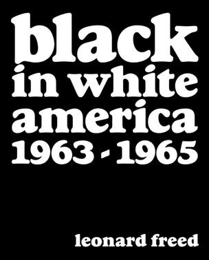 Leonard Freed: Black in White America 1963–1965