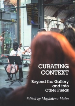 Curating Context Beyond the Gallery and into Other Fields