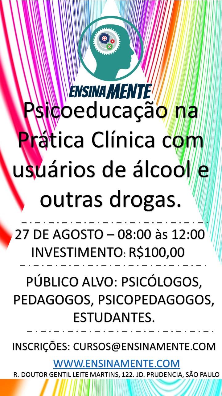 A Psicoeducação na Pratica Clinica com usuários de álcool e outras drogas