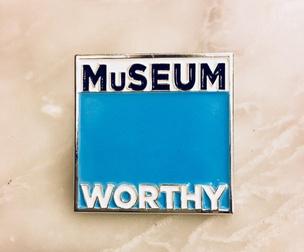 Museum Worthy Pin