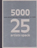 5000 Artists Return to Artists Space: 25 Years