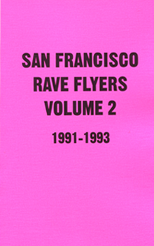 San Francisco Rave Flyers 1991-1993, Vol. 2