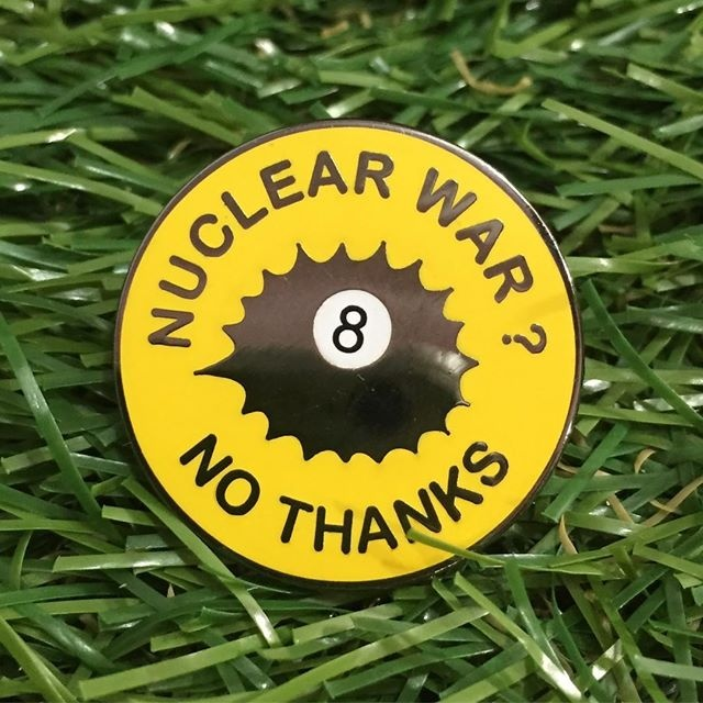 Nuclear War? No Thanks. Enamel Pin
