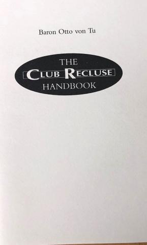 The Club Recluse Handbook