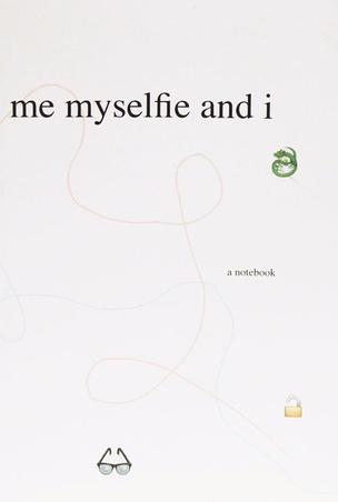 Me Myselfie and I