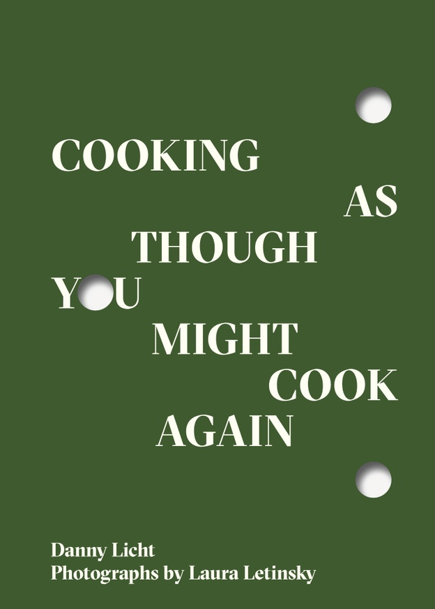 Cooking As Though You Might Cook Again