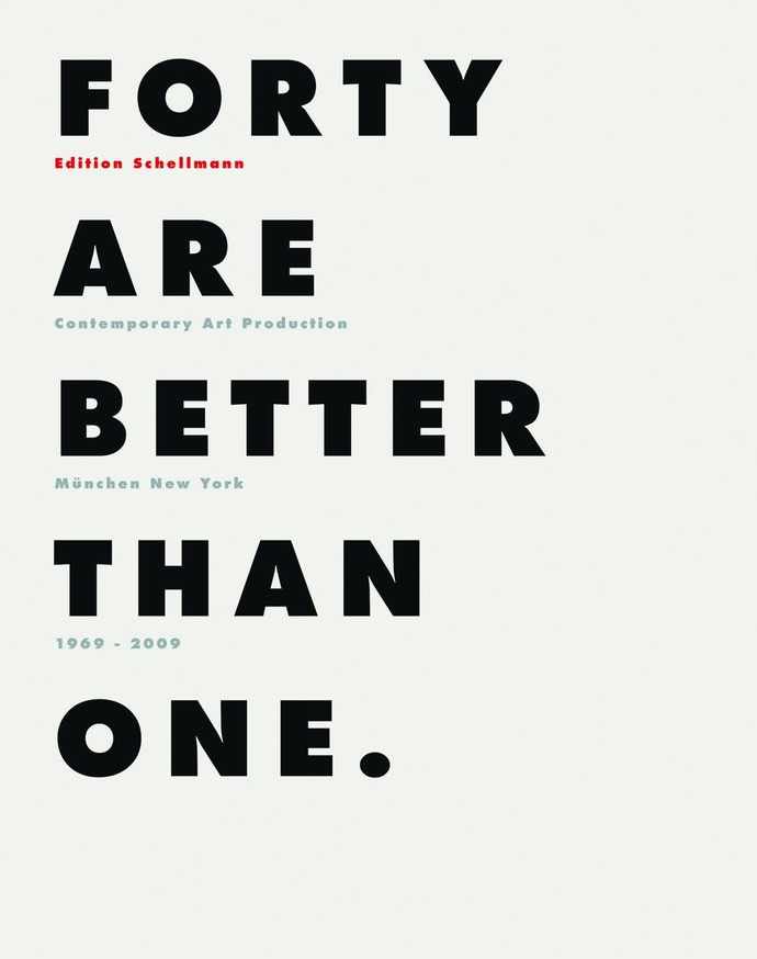 Forty Are Better Than One: Edition Schellmann 1969 - 2009 - Edition A