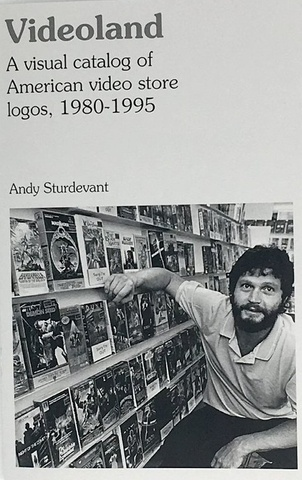 Videoland: A Visual Catalog of American Video Store Logos, 1980-1995