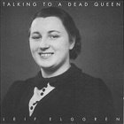 Talking to a Dead Queen