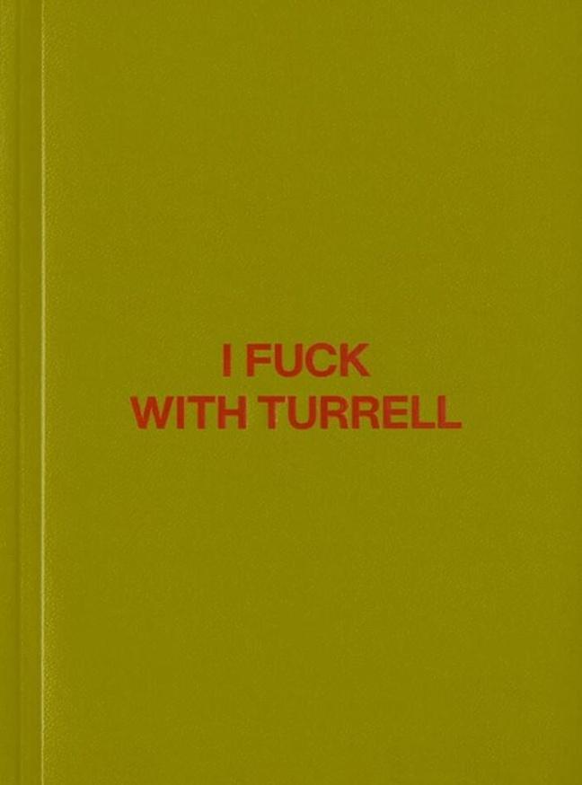 I Fuck with Turrell