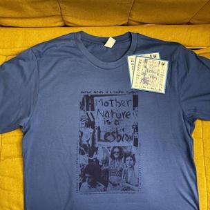 Mother Nature Is a Lesbian T-Shirt [Medium]