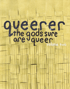 Queerer : The Gods Sure Are Queer
