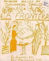 La Frontera : Mondurn Mezod ov Iunvers ol Ingles
