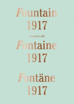 Saadane Afif: Fountain 1917 Fontaine 1917 Fontane 1917