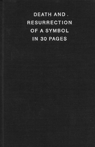 Death and Resurrection of a Symbol in 30 Pages