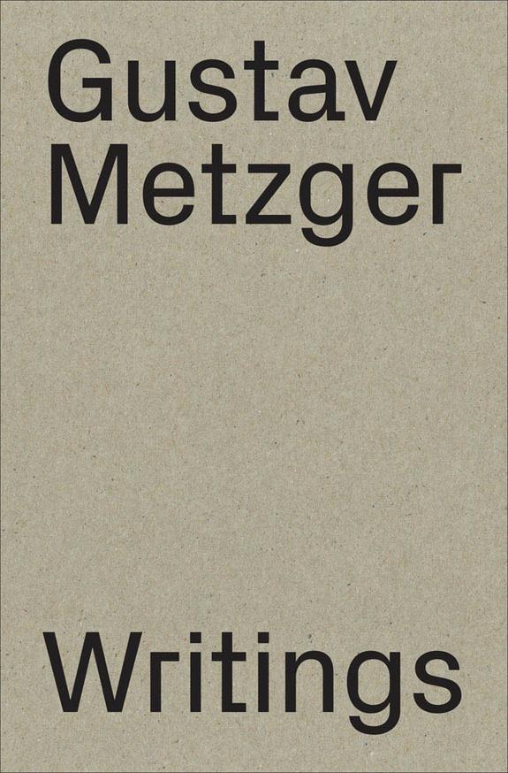 Gustav Metzger: Writings