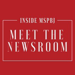 Inside MSPBJ: Meet the Newsroom