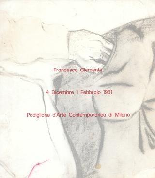 Francesco Clemente : 4 Dicembre 1 - Febbraio 1981