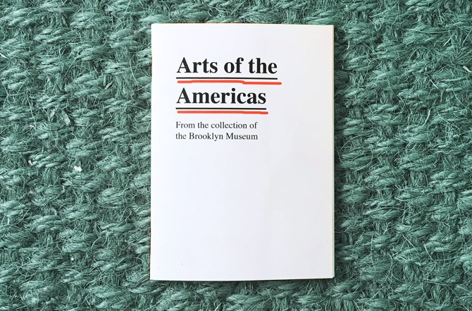 Arts of the Americas: From the Collection of the Brooklyn Museum