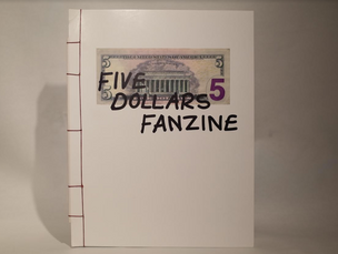 Five Dollars Fanzine #1: An Experiment in Ethical Name-Dropping