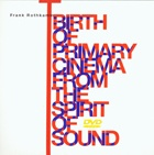 Birth Of Primary Cinema From The Spirit Of Sound