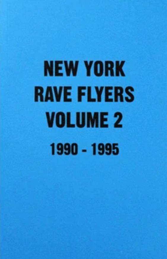 New York Rave Flyers Vol. 2: 1990-1995