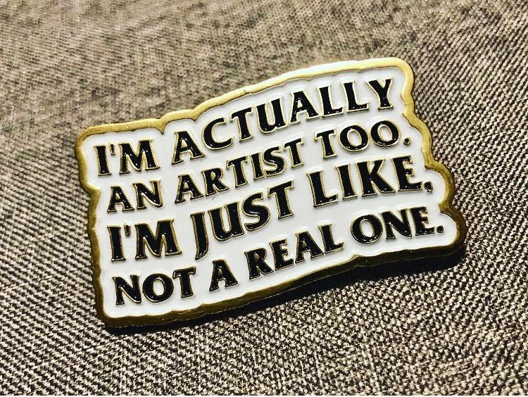 I'm an Artist Pin