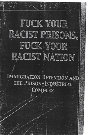 Fuck Your Racist Prisons, Fuck Your Racist Nation: Immigration Detention and the Prison-Industrial Complex