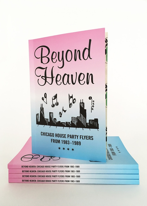 Beyond Heaven: Chicago House Party Flyers