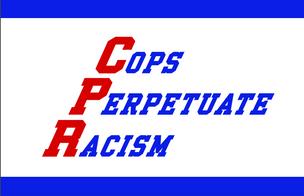 Cops Perpetuate Racism
